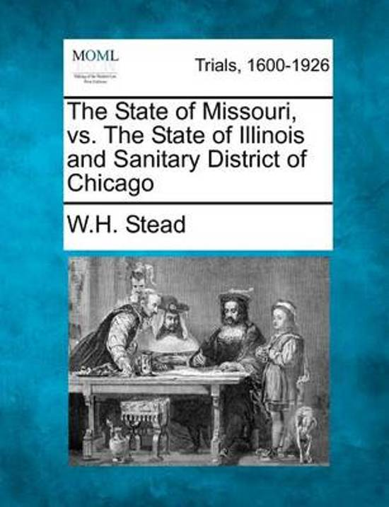 The State of Missouri, vs. the State of Illinois and Sanitary District of Chicago