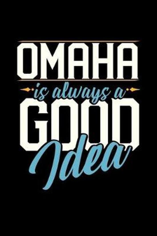 Omaha Is Always a Good Idea