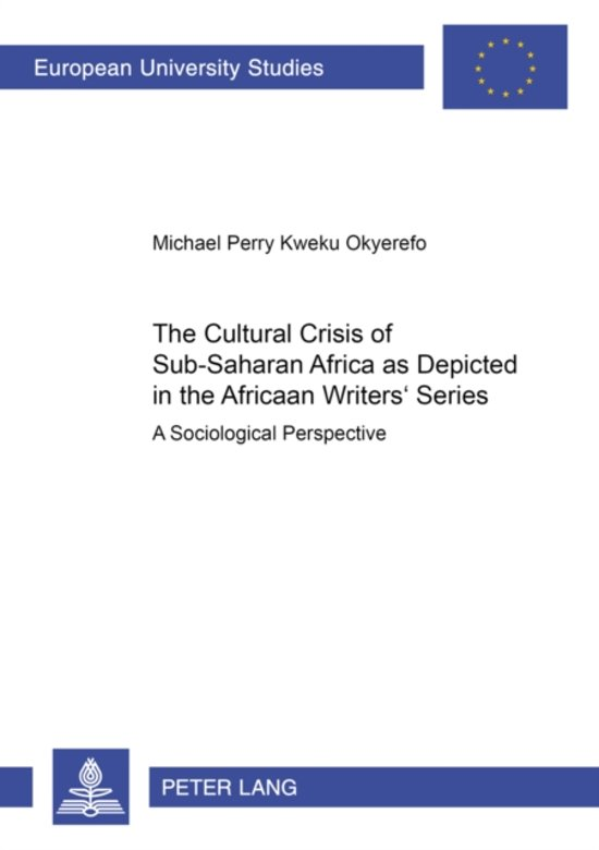 The Cultural Crisis of Sub-Saharan Africa as Depicted in the African Writers' Series