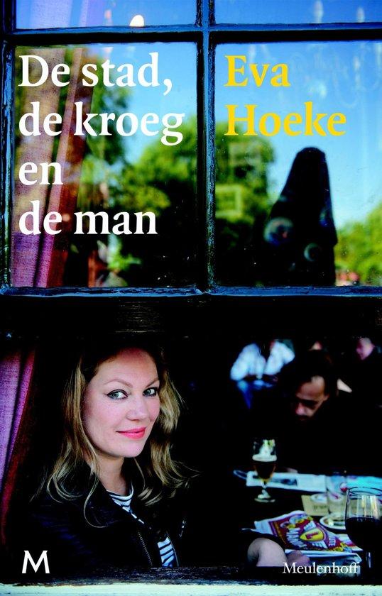 Boek cover De stad, de kroeg en de man van Eva Hoeke (Onbekend)