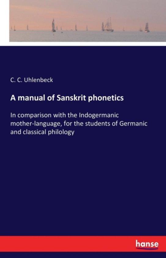 A Manual of Sanskrit Phonetics