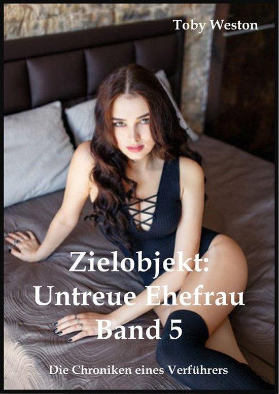 Zielobjekt: Untreue Ehefrau (Band 5)