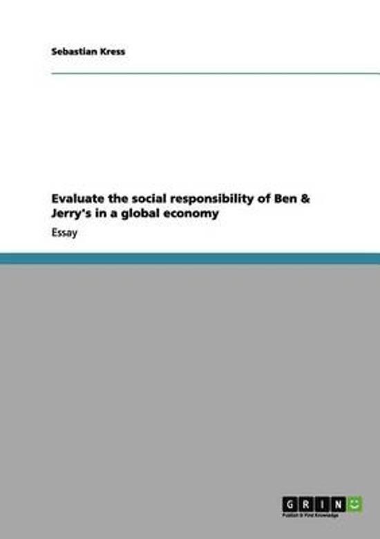 Bolcom  Evaluate The Social Responsibility Of Ben  Jerrys In A  Evaluate The Social Responsibility Of Ben  Jerrys In A Global Economy