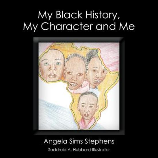 My Black History, My Character and Me