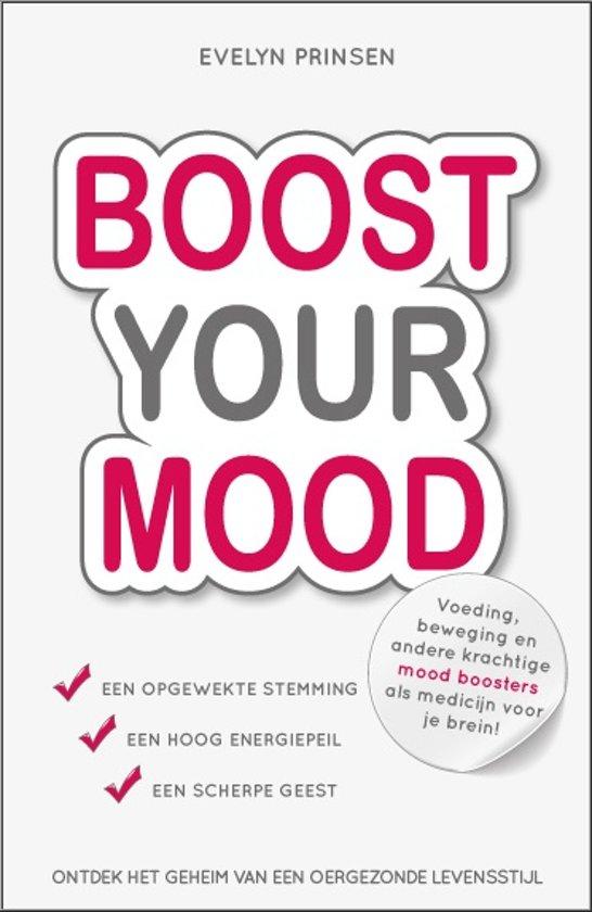 Boost Your Mood, ontdek het geheim van een oergezonde levensstijl