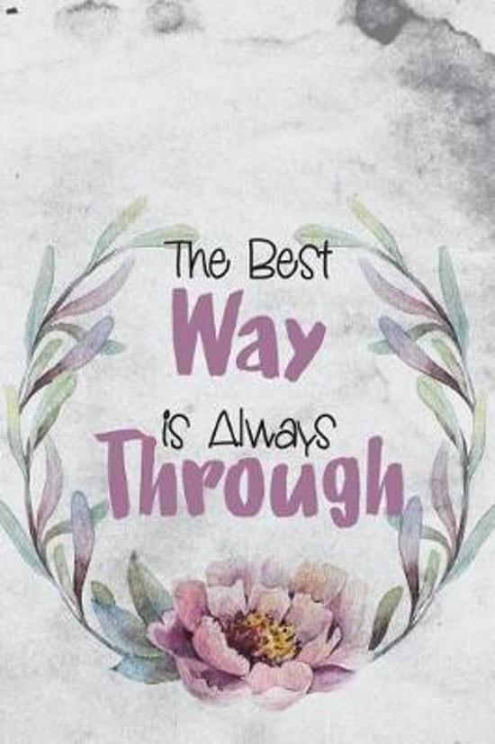 The Best Way Is Always Through