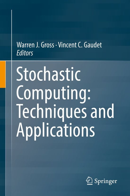 Stochastic Computing: Techniques and Applications