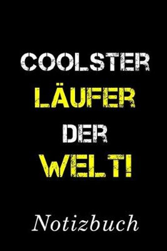 Coolster L�ufer Der Welt Notizbuch: - Notizbuch mit 110 linierten Seiten - Format 6x9 DIN A5 - Soft cover matt -