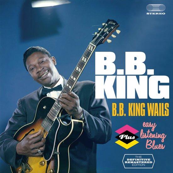 Bb King Wails/Easy..