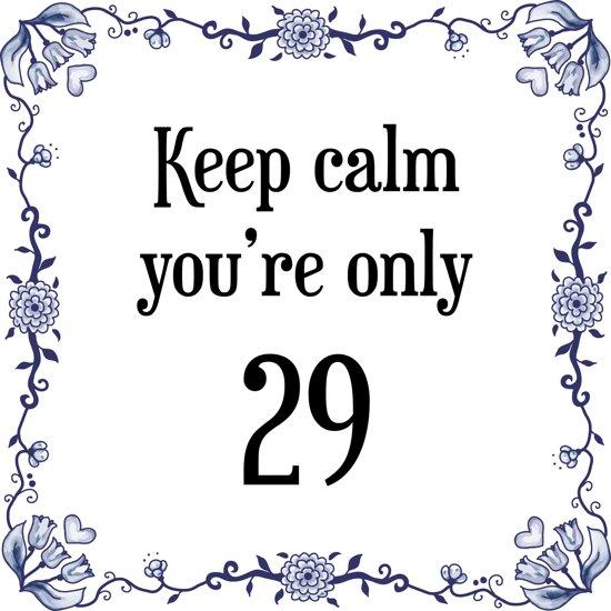 29 jaar bol.| Verjaardag Tegeltje met Spreuk (29 jaar: Keep calm you  29 jaar