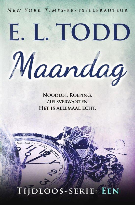 Boek cover Tijdloos 1 - Maandag van E. L. Todd (Onbekend)