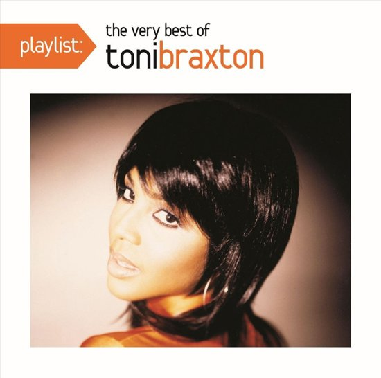 Playlist: The Very Best of Toni Braxton