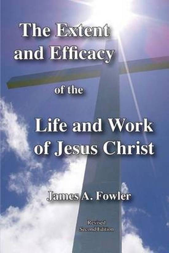 The Extent and Efficacy of the Life and Work of Jesus Christ