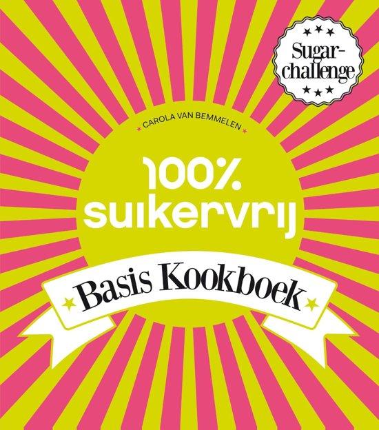 100 suikervrij 100 suikervrij basiskookboek