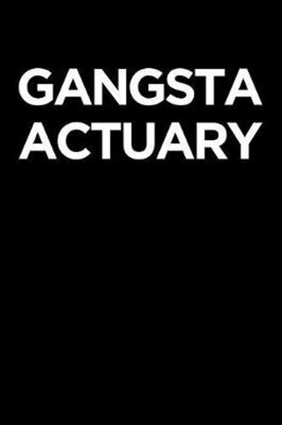 Gangsta Actuary
