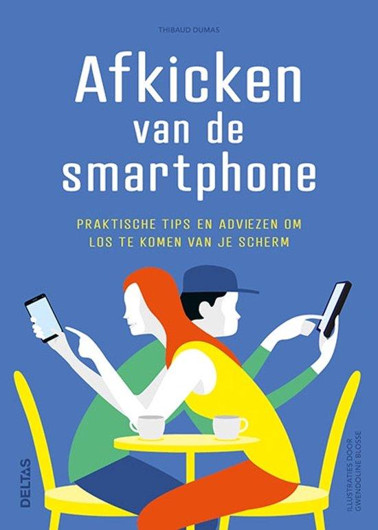 Afkicken van de smartphone -  Praktische tips en adviezen om los te komen van je scherm