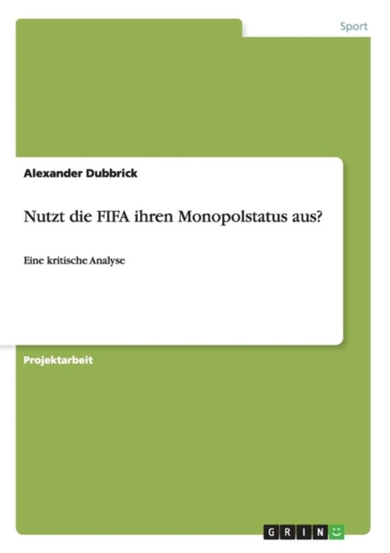 Nutzt Die Fifa Ihren Monopolstatus Aus?