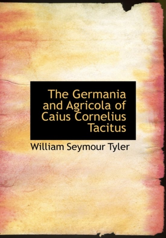 Afbeelding van The Germania and Agricola of Caius Cornelius Tacitus