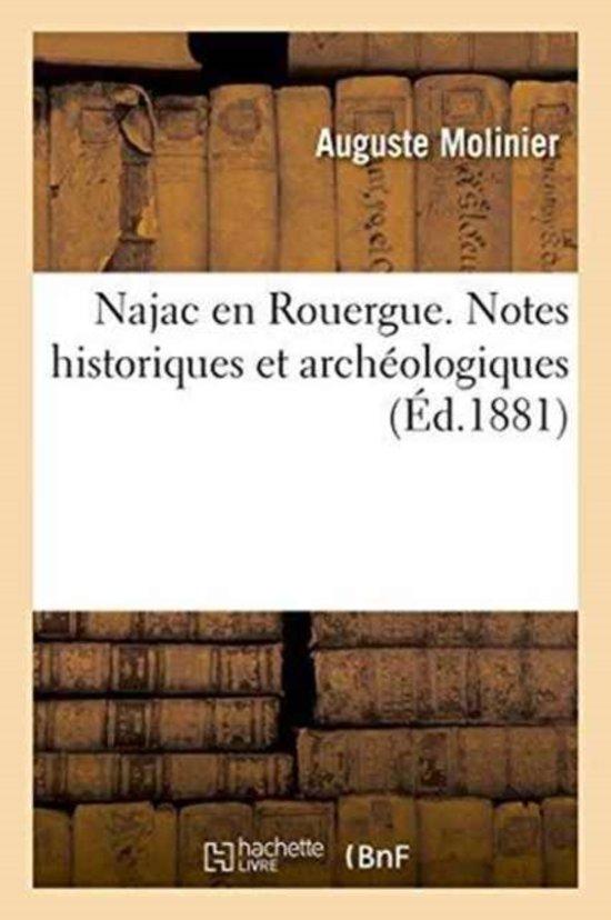 Najac En Rouergue. Notes Historiques Et Arch�ologiques