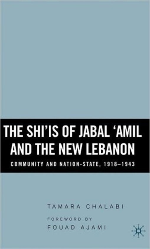 The Shiis of Jabal Amil and the New Lebanon