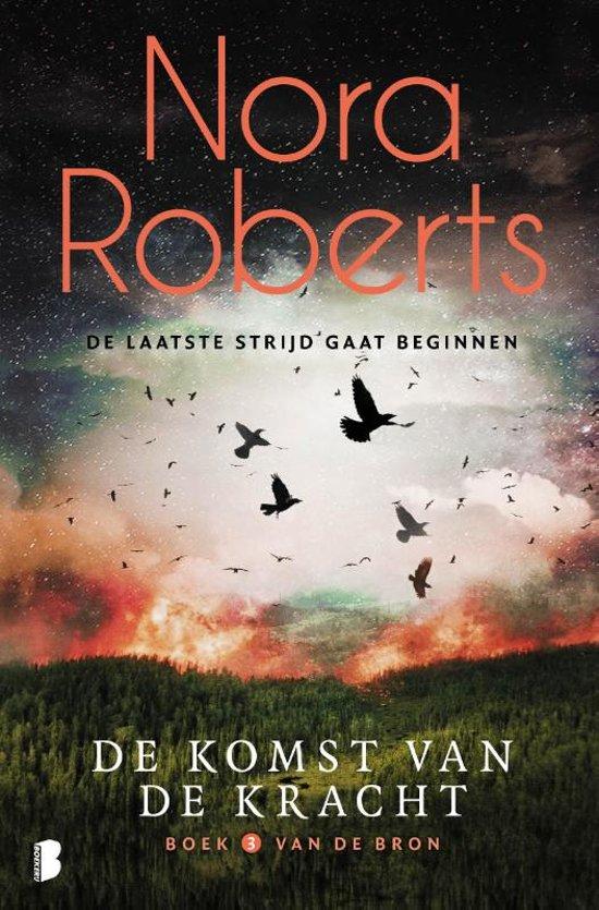 Boek cover De bron 3 - De komst van de kracht van Nora Roberts (Paperback)