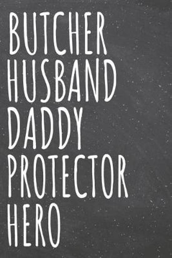 Butcher Husband Daddy Protector Hero: Butcher Dot Grid Notebook, Planner or Journal - 110 Dotted Pages - Office Equipment, Supplies - Funny Butcher Gi