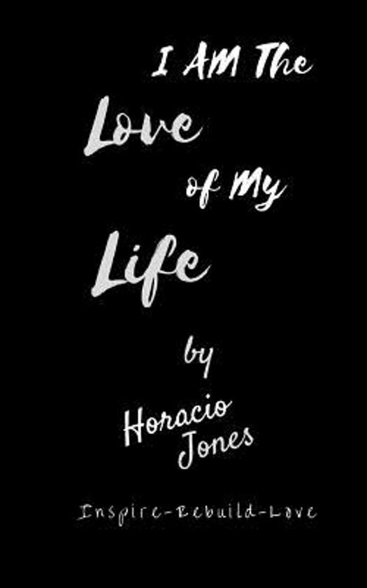 Bolcom I Am The Love Of My Life 9781512356571 Horacio Jones
