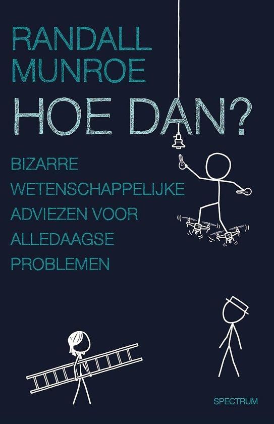 Boek cover Hoe dan? van Randall Munroe (Paperback)