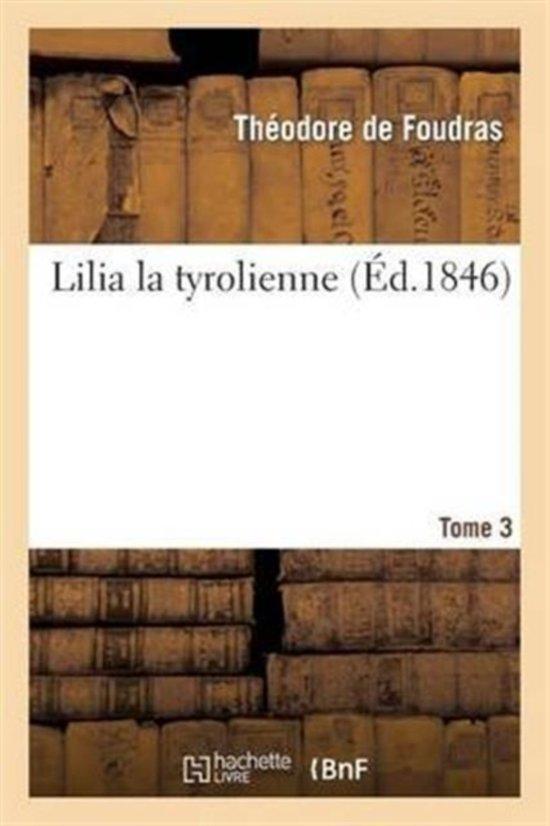 Lilia La Tyrolienne. Tome 3