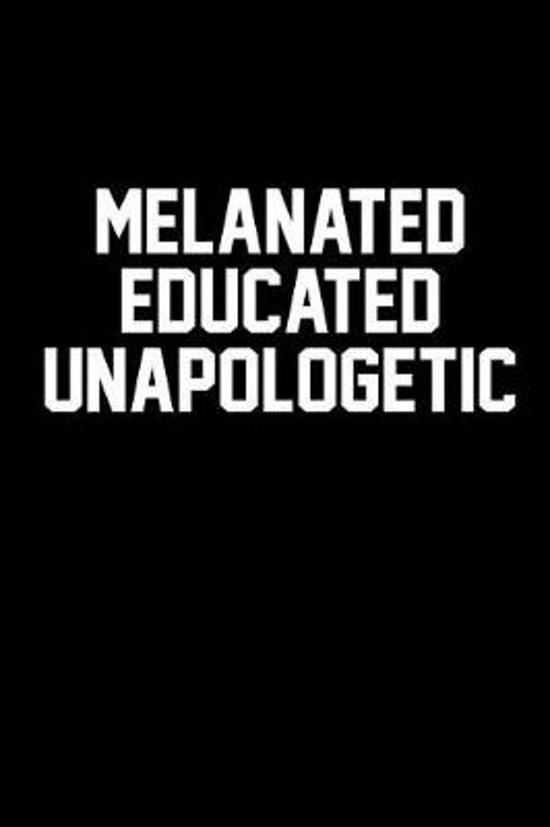 Melanated Educated Unapologetic