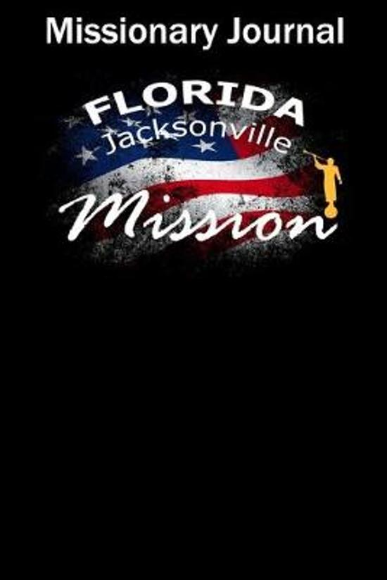 Missionary Journal Florida Jacksonville Mission: Mormon missionary journal to remember their LDS mission experiences while serving in the Jacksonville