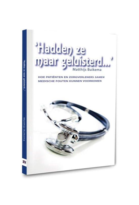 Cover van het boek ''Hadden ze maar geluisterd...'' van Matthijs Buikema