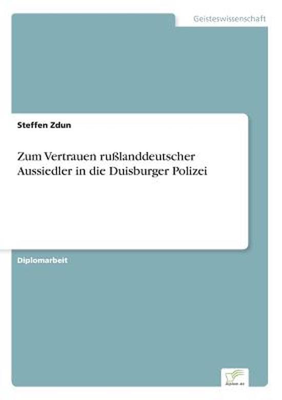 Zum Vertrauen Ru landdeutscher Aussiedler in Die Duisburger Polizei