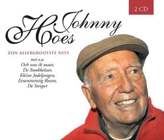 Johnny Hoes - Zijn Allergrootste Hits