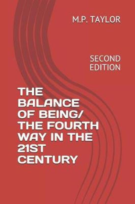 The Balance of Being/ The Fourth Way in the 21st Century