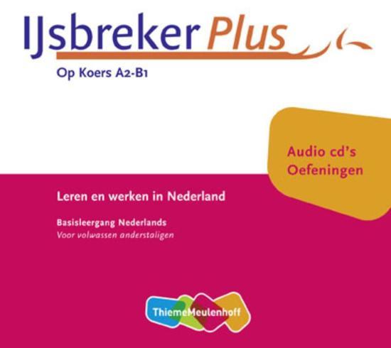 IJsbreker Plus / Op Koers A2- B1 / deel Oefeningen (luisterboek)