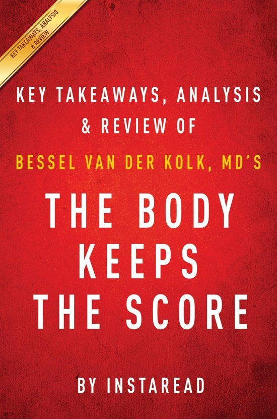 Boek cover Summary of The Body Keeps the Score van Instaread Summaries (Onbekend)