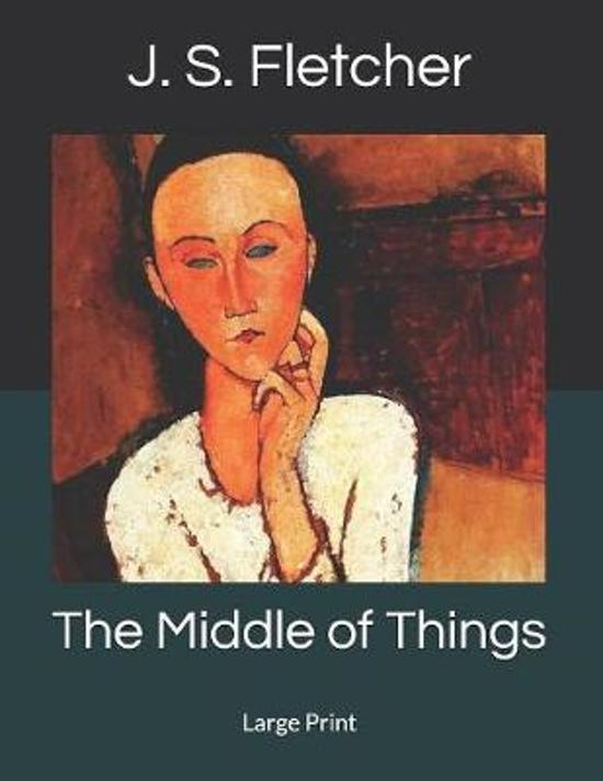 The Middle of Things: Large Print