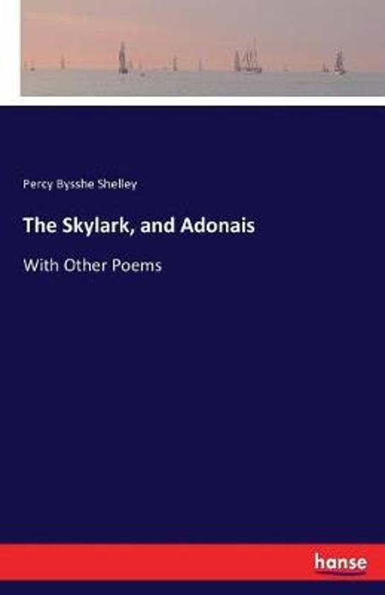 The Skylark, and Adonais