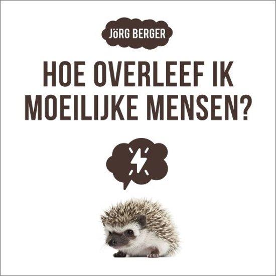Boek cover Hoe overleef ik moeilijke mensen van Jorg Berger (Onbekend)