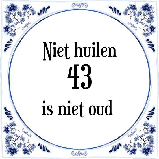 43 jaar bol.| Verjaardag Tegeltje met Spreuk (43 jaar: Niet huilen 43  43 jaar