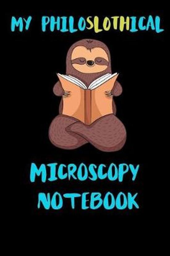 My Philoslothical Microscopy Notebook