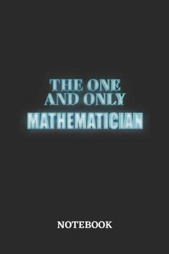 The One And Only Mathematician Notebook: 6x9 inches - 110 ruled, lined pages - Greatest Passionate working Job Journal - Gift, Present Idea