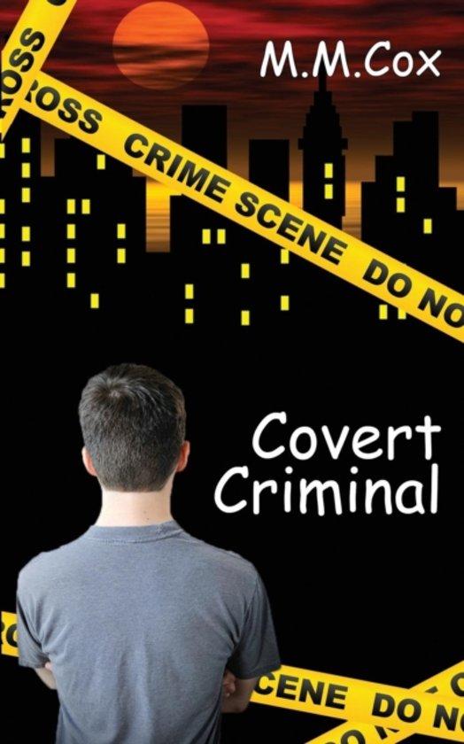 Covert Criminal