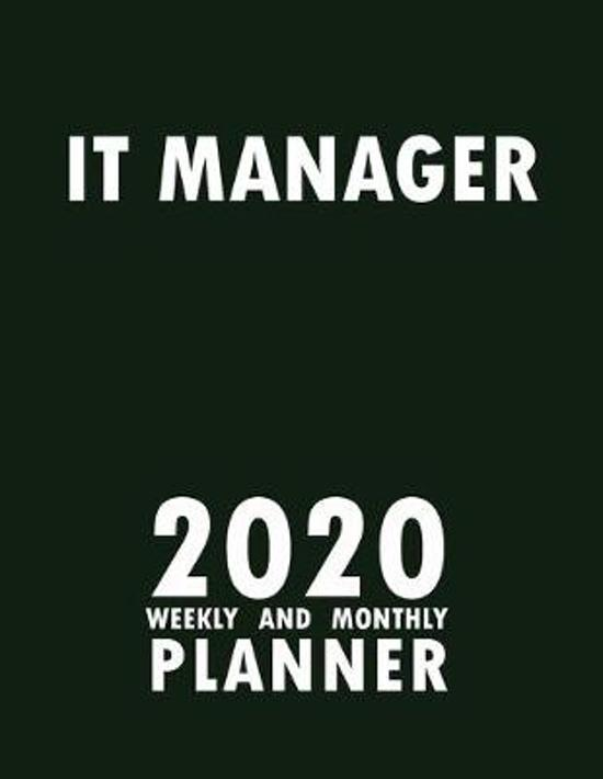IT Manager 2020 Weekly and Monthly Planner: 2020 Planner Monthly Weekly inspirational quotes To do list to Jot Down Work Personal Office Stuffs Keep T