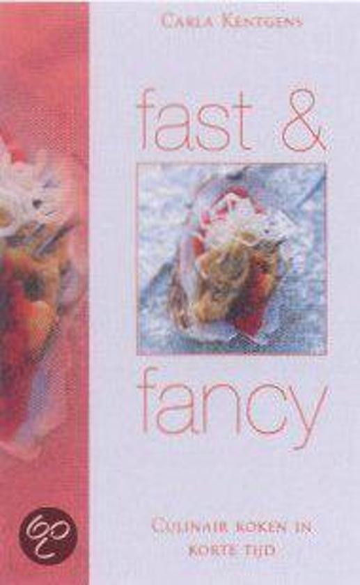 Boek cover Fast & Fancy van Carla Kentgens (Hardcover)