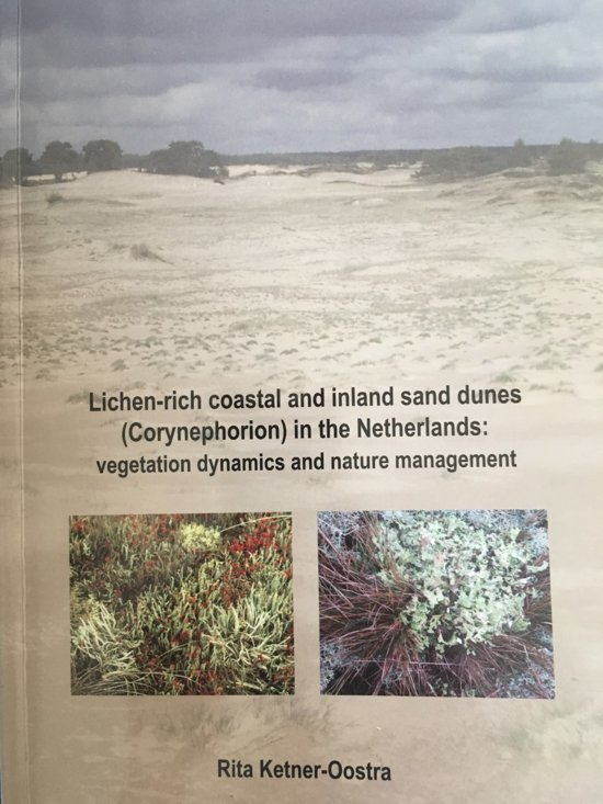 Lichen-rich coastal and inland sand dunes (Corynephorion) in the Netherlands - H.G.M. Kettner-Oostra |