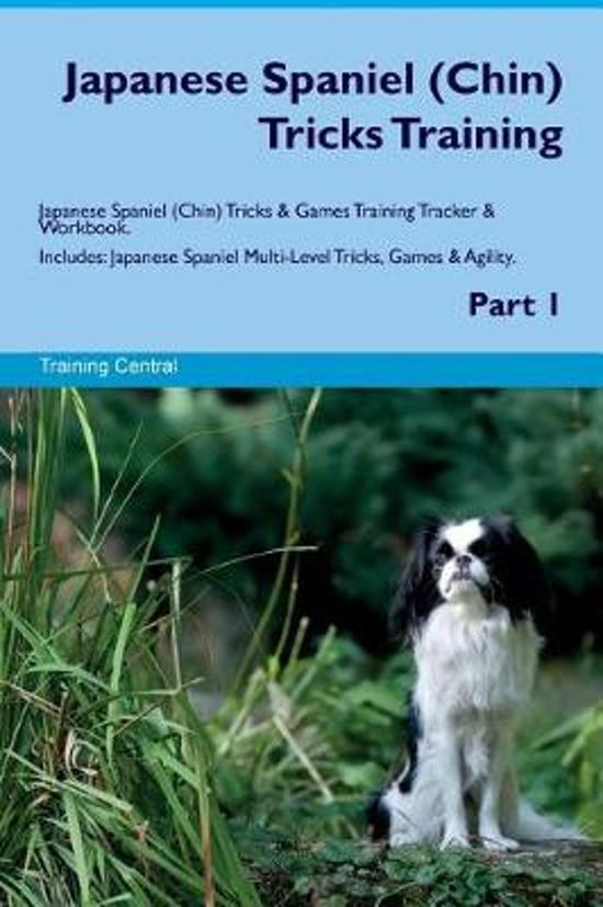 Japanese Spaniel (Chin) Tricks Training Japanese Spaniel (Chin) Tricks & Games Training Tracker & Workbook. Includes