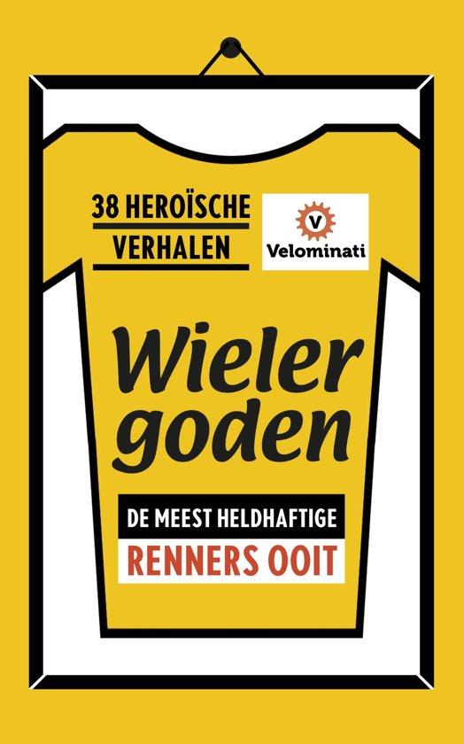 Boek cover Wielergoden: de meest heldhaftige renners ooit van Velominati (Onbekend)