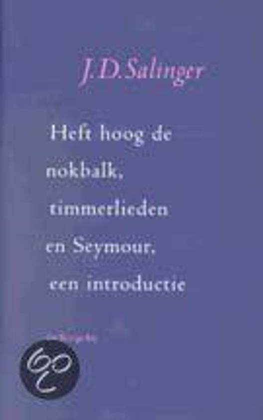 Heft Hoog De Nokbalk, Timmerlieden En Seymour, Een Introductie